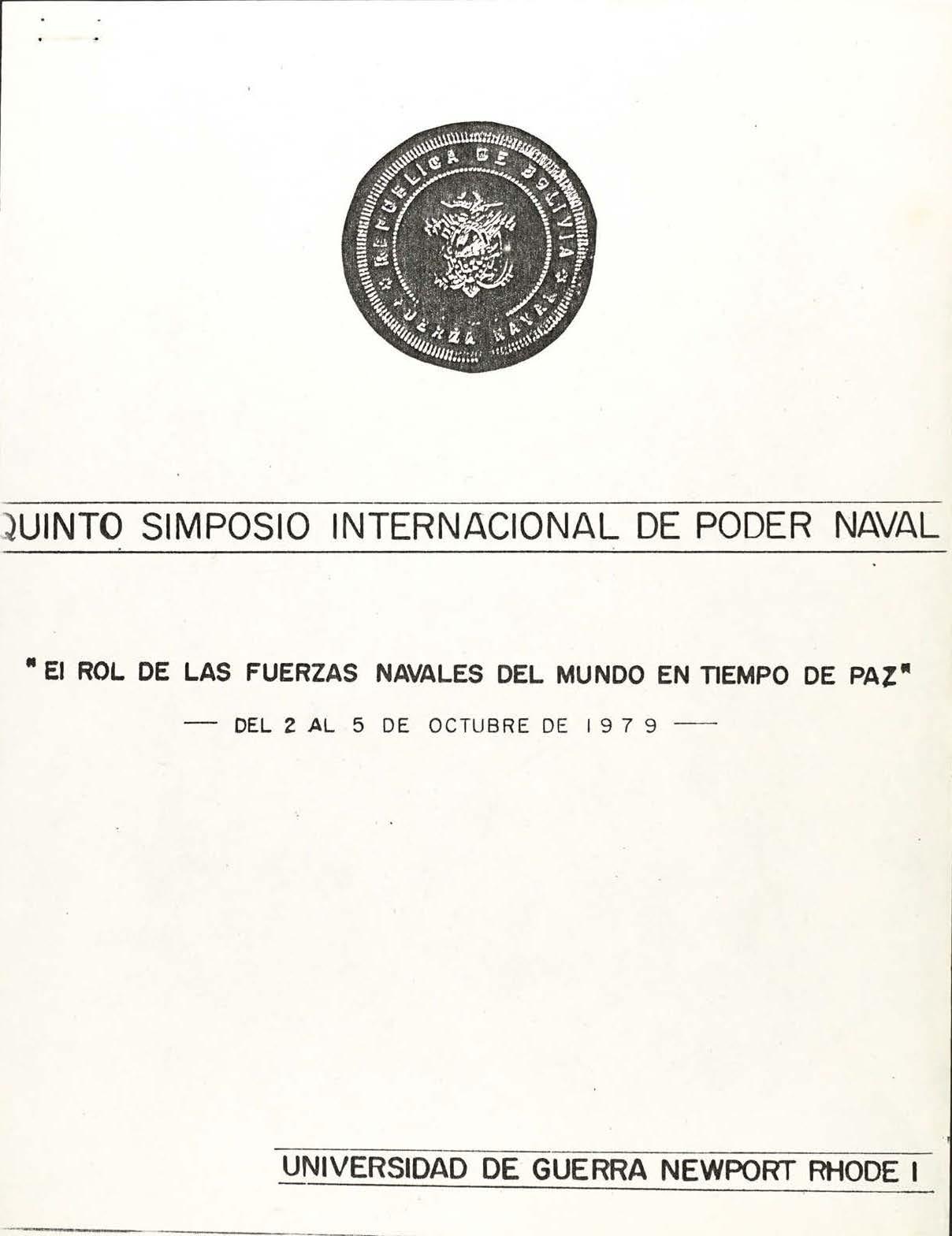 """Address given at the Fifth International Seapower Symposium: """"El Rol De Las Fuerza Naval Boliviana En Tiempo De Paz"""""""